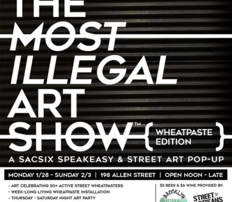 The (Most) Illegal Art (Show) ~ Wheatpaste Edition